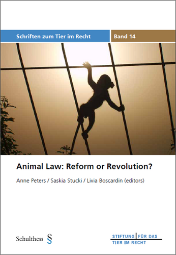Animal Law: Reform or Revolution? (TIR-Schriften - Band 14)
