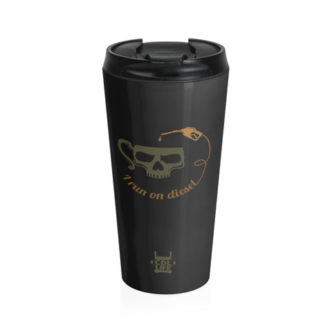 I Run on Diesel - Stainless Steel Travel Mug