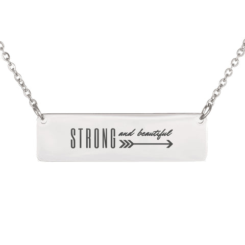 Strong And Beautiful Necklace