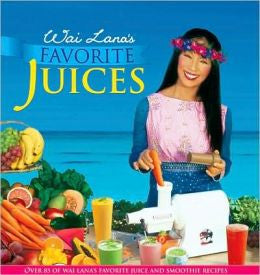 Wai Lana's Favorite Juices by Wai Lana