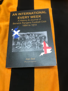 An International Every Week - Berwick Rangers History to 1914