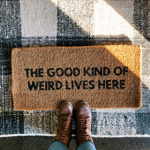 The Good Kind Of Weird Lives Here Doormat