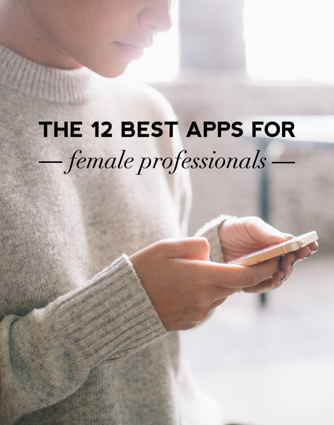 Best Apps For Professional Women | Of Mercer Blog