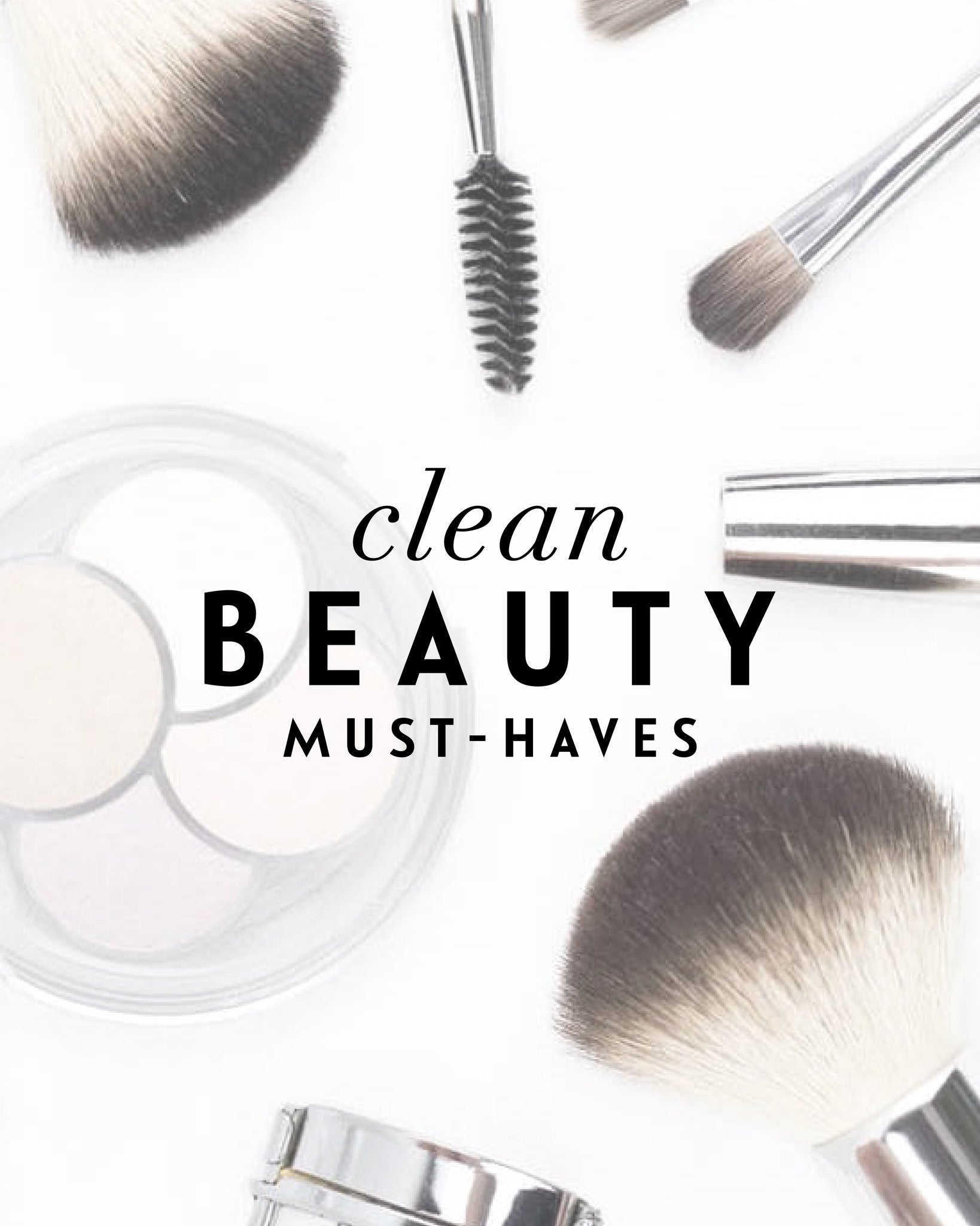 Clean Beauty Must-Haves