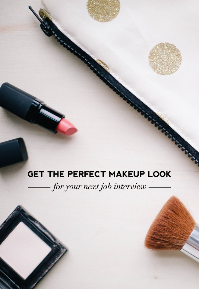 Perfect Makeup For Your Next Interview | Of Mercer Blog