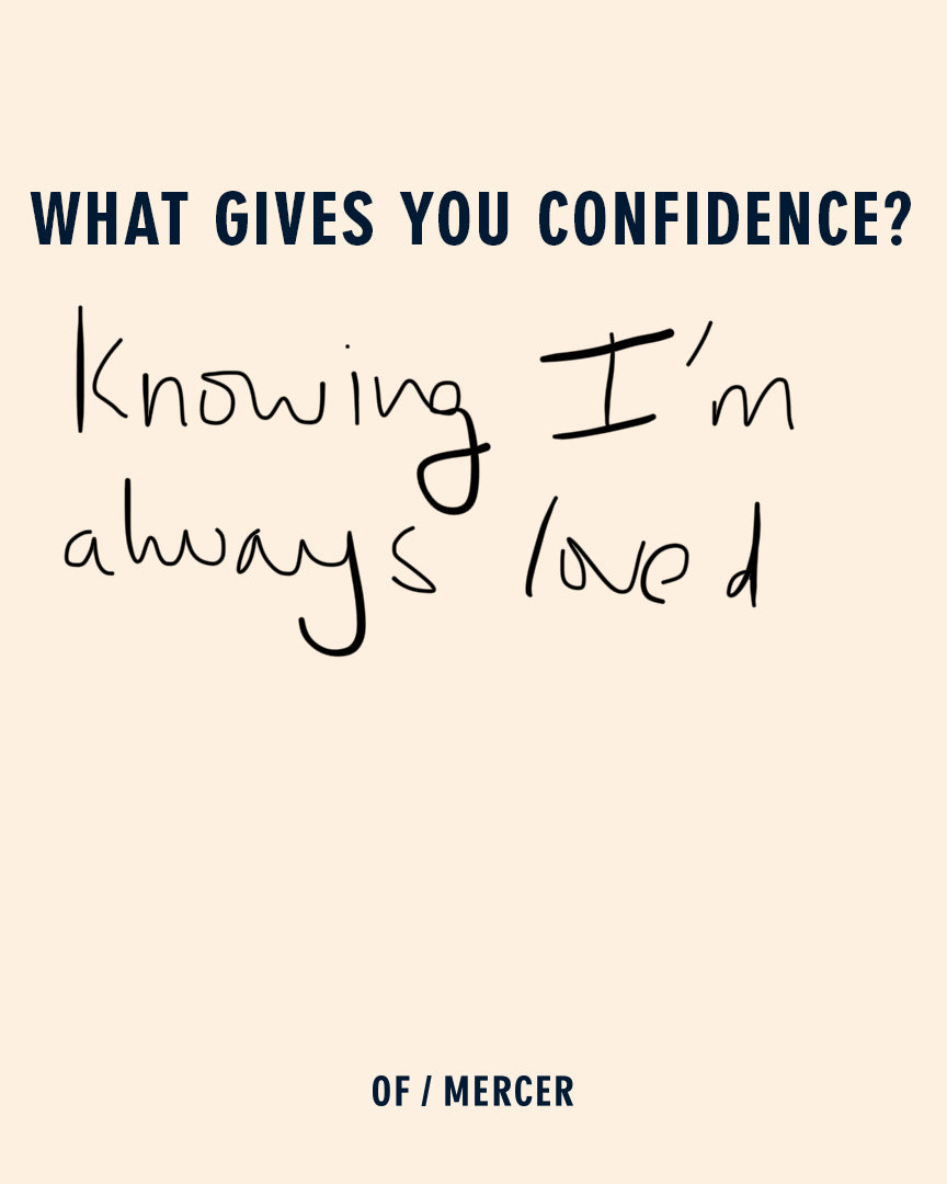 what gives you confidence?
