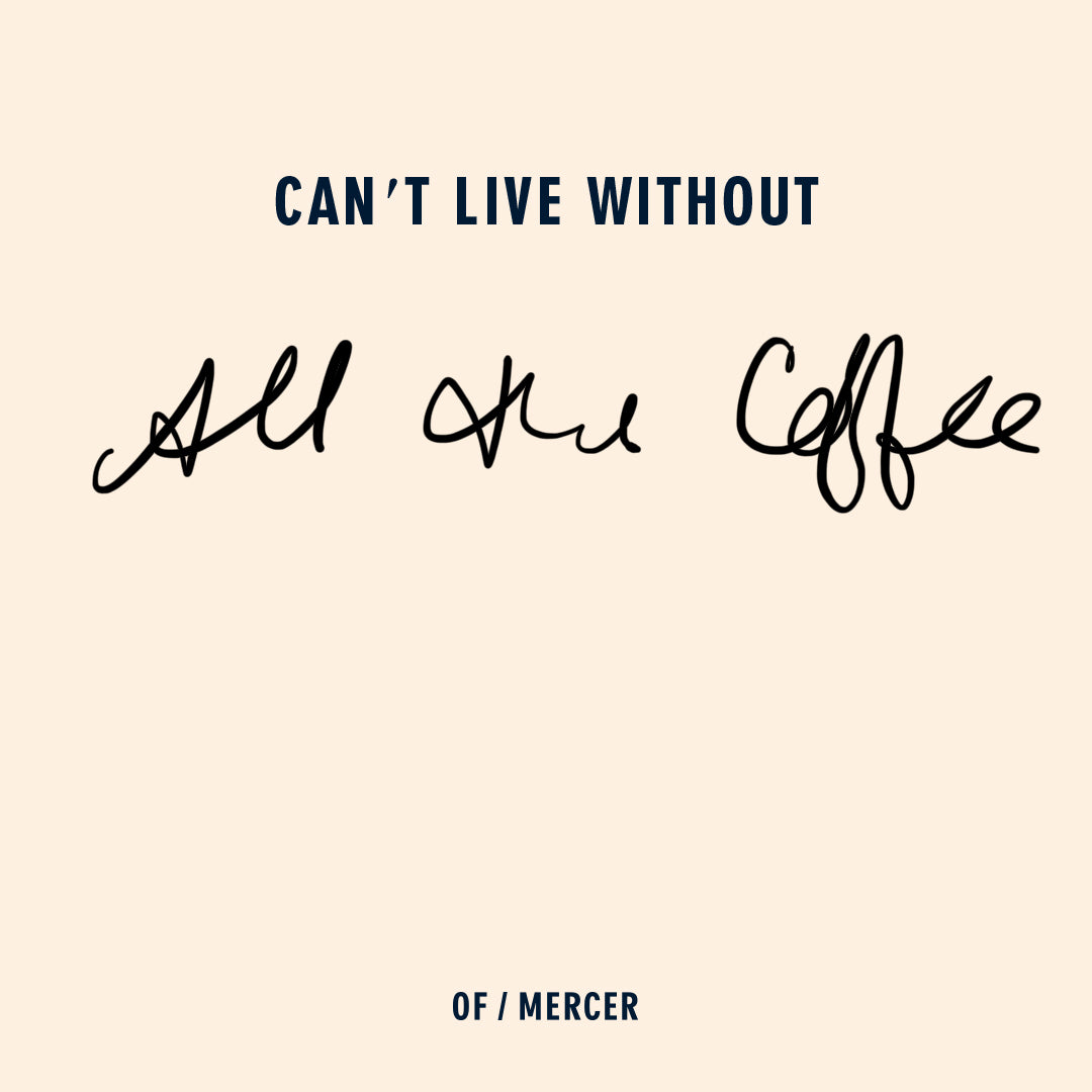 Can't live without coffee