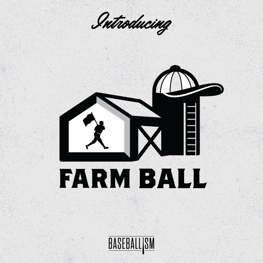 Introducing Baseballism Farm Ball