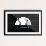 If You Build It - Field of Dreams 18x12