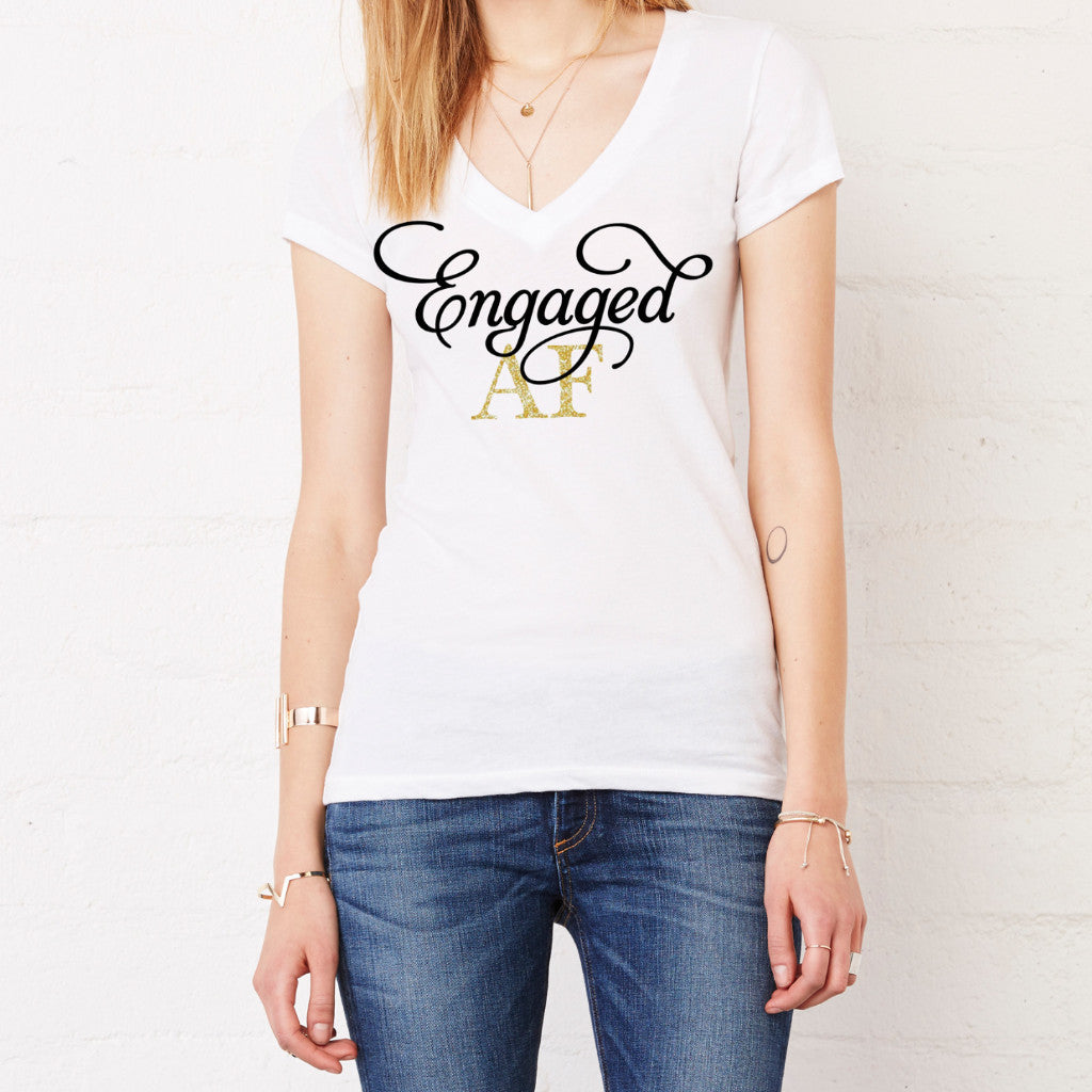 Engaged AF Shirt - Wedding Decor Gifts