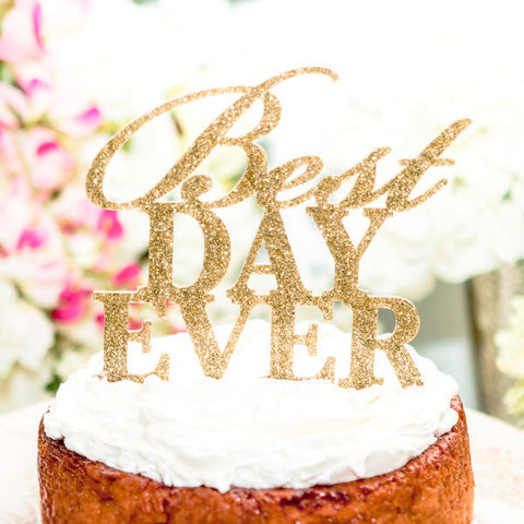 """Best Day Ever"" Cake Topper - Wedding Decor Gifts"