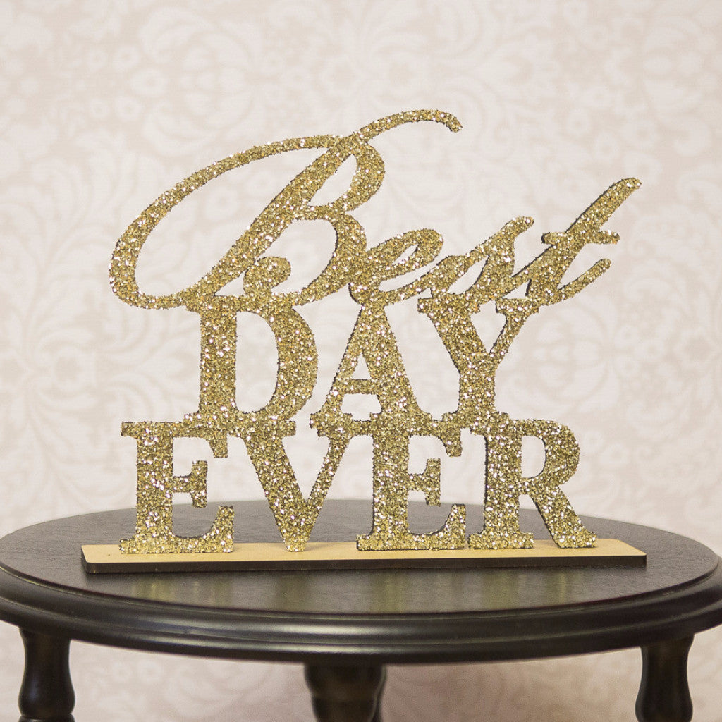 Best Day Ever Sign for Wedding or Party Decor - Wedding Decor Gifts