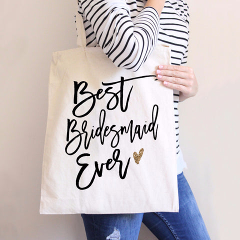 Best Bridesmaid Ever Tote Bag - Wedding Decor Gifts