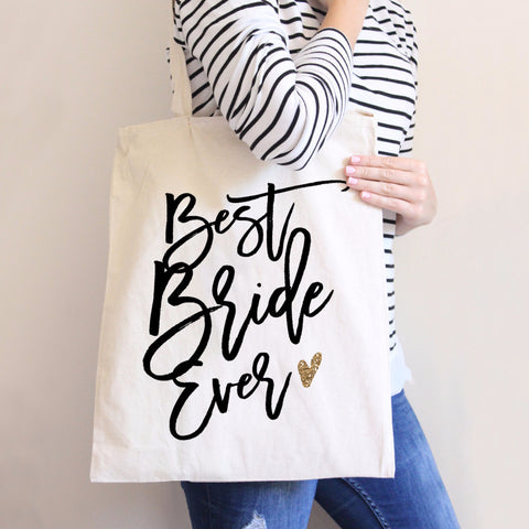 Best Bride Ever Tote Bag - Wedding and Gifts