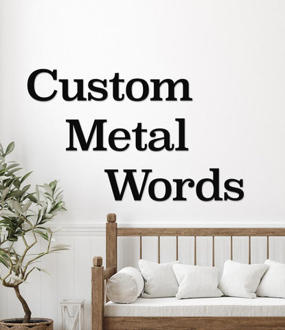 Custom Metal Words and Letters for Decor DIY Projects, Outdoor or Indoor Metal Wall Hangings Custom Text Quote