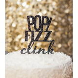 """POP! Fizz Clink"" Party Cake Topper - Wedding and Gifts"
