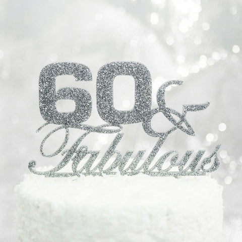 60 & Fabulous Birthday Cake Topper - Wedding Decor Gifts