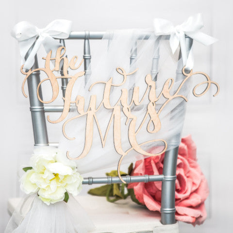 """The Future Mrs"" Chair Sign - Wedding Decor Gifts"