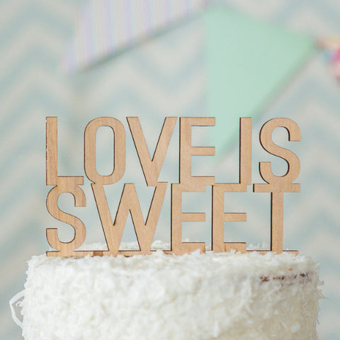 """Love is Sweet"" Cake Topper - Wedding Decor Gifts"