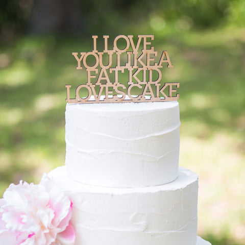 Funny I Love You Cake Topper - Wedding Decor Gifts