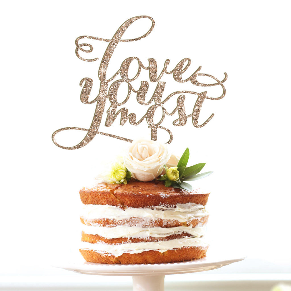 "Wedding Cake Topper ""Love You Most"" - Wedding Decor Gifts"
