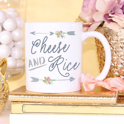 """Cheese and Rice!"" Mug - Wedding Decor Gifts"