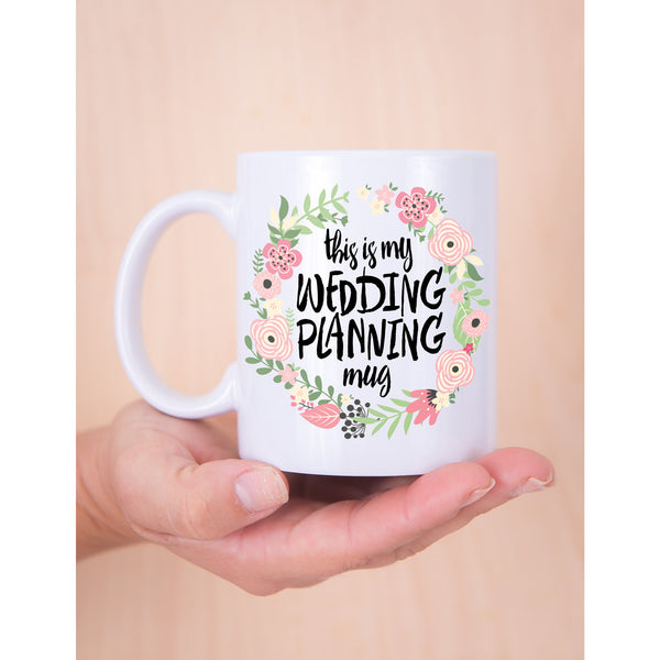 "Wedding Planner Gifts: ""This Is My Wedding Planning Mug"" Gift For Bride"