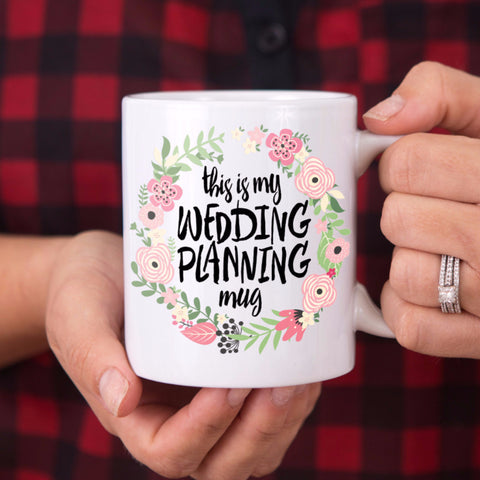 """This is My Wedding Planning Mug"" Gift for Bride"