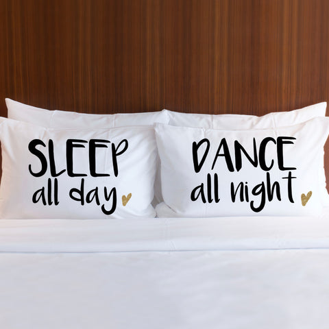 "Pillowcases for Bedroom ""Sleep All Day, Dance All Night"" - Wedding Decor Gifts"