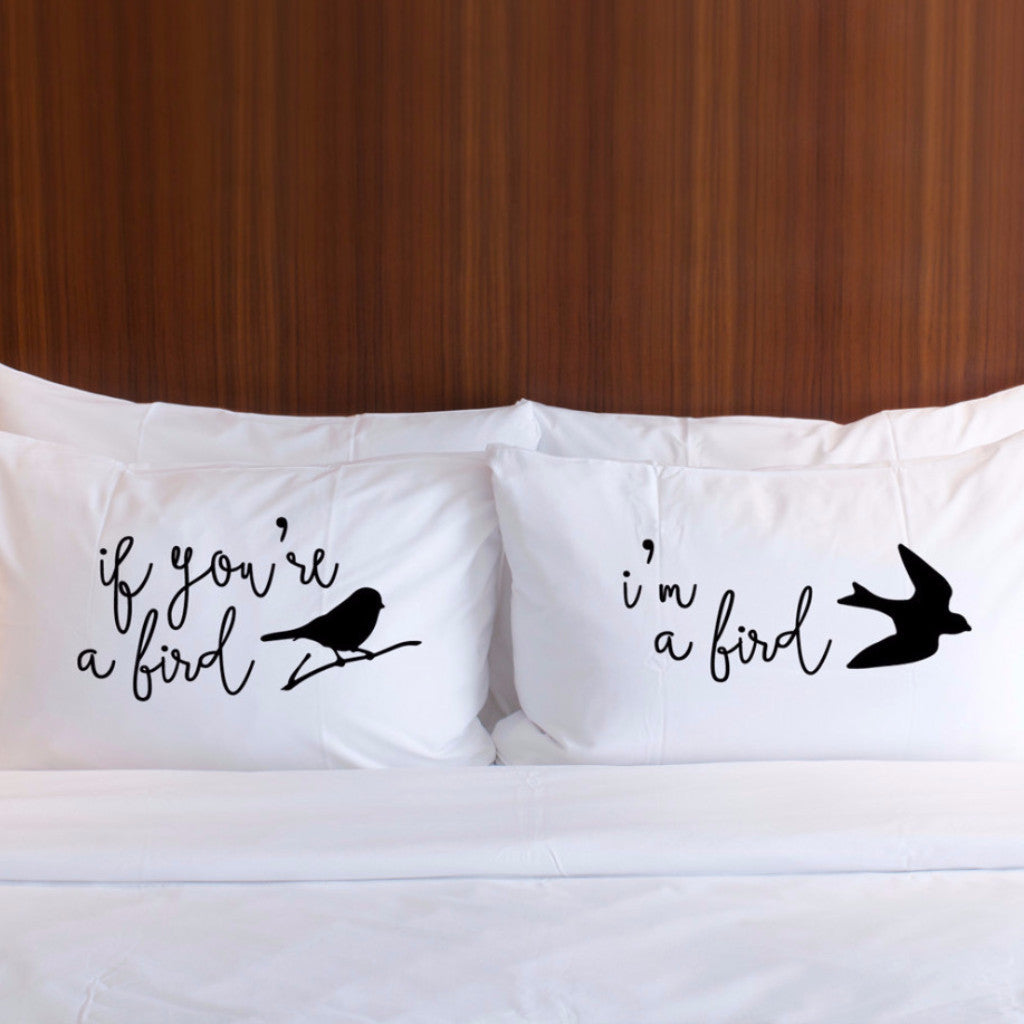 I'm a Bird Pillowcase Set - Wedding Decor Gifts