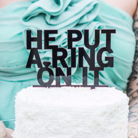"Engagement Cake Topper ""He Put a Ring On It "" - Wedding Decor Gifts"