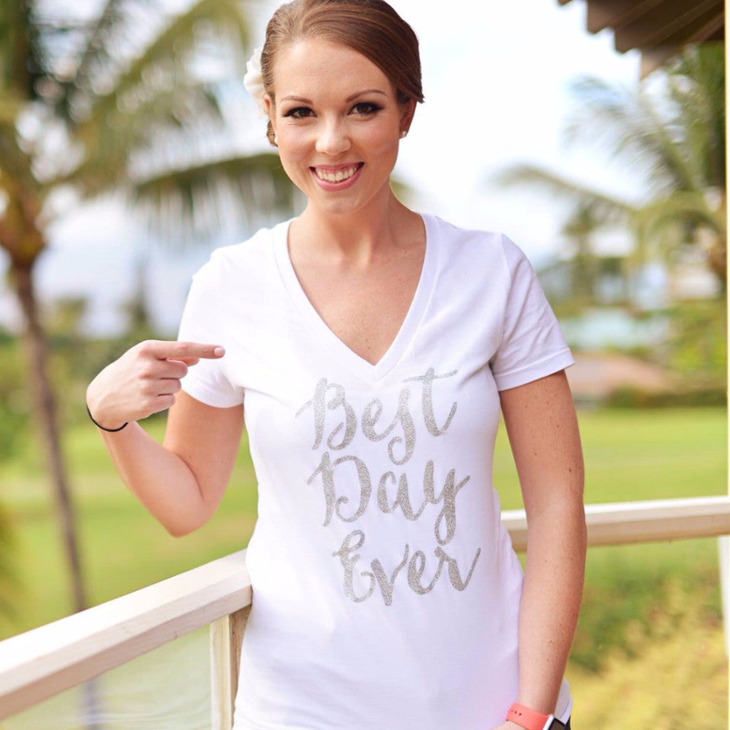 """Best Day Ever"" Shirt - Wedding Decor Gifts"
