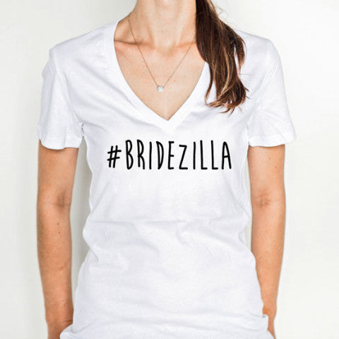 """#Bridezilla"" Gift Shirt for Bride to Be"