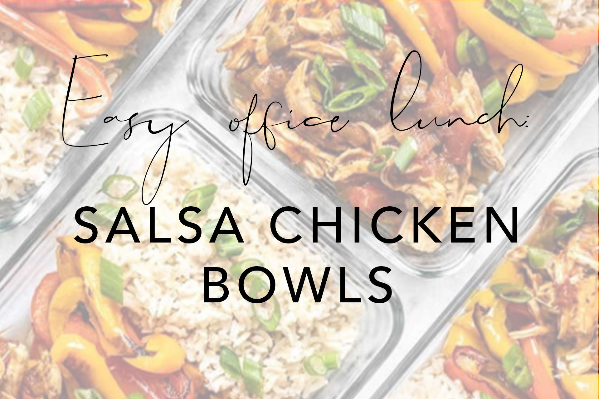 Header: Salsa Chicken Bowls