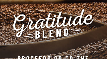 Introducing Gratitude Blend: Proceeds Go to the Gateway Resilience Fund