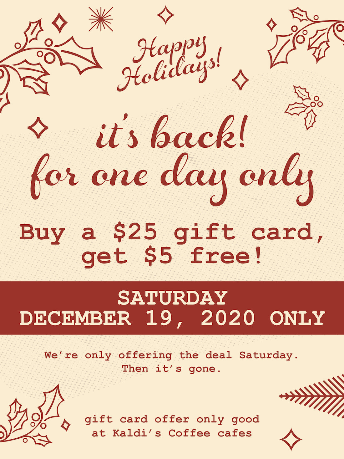 Buy a $25 Gift Card, Get $5 free at select cafes on 12/19/2020.