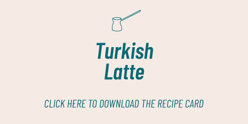 Open the Turkish Latte Recipe Card