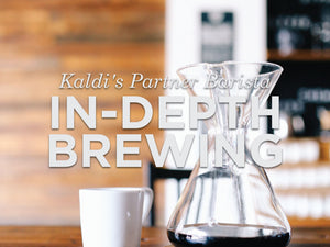 Kaldi's Partner Barista: In Depth Brewing