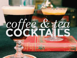 Coffee and Tea Cocktails