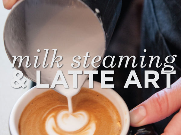 Milk Steaming & Latte Art