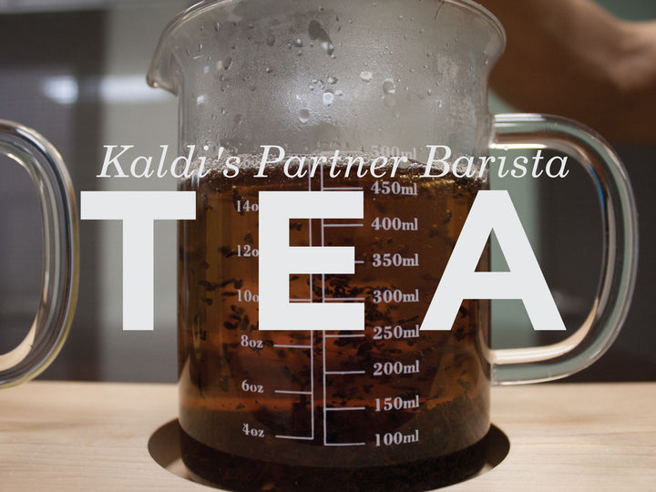 Kaldi's Partner Barista: Tea