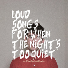 Loud Songs For When The Night's Too Quiet EP - Digital