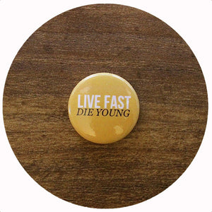 Live Fast Pin