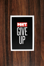 Don't Give Up - Mini Print