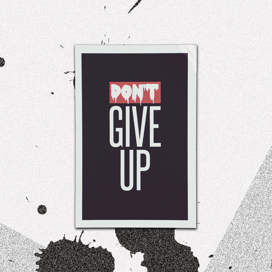 Printed poster featuring the sometimes needed phrase, Don't Give Up.