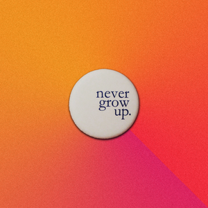 Never Grow Up Pin