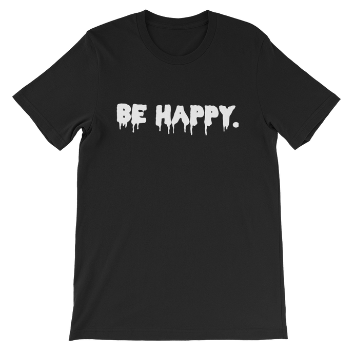 Be Happy. Shirt