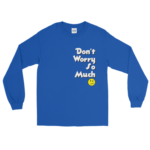 Don't Worry So Much Long Sleeve Tee