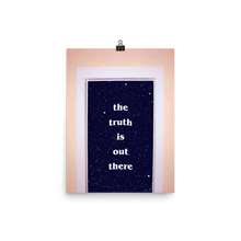 The Truth Is Out There Print