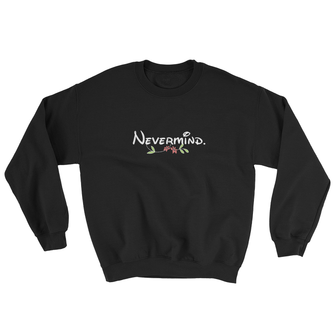 Nevermind Sweatshirt